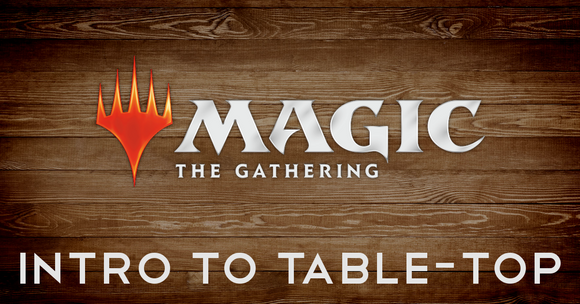 INTRO TO TABLE-TOP MTG