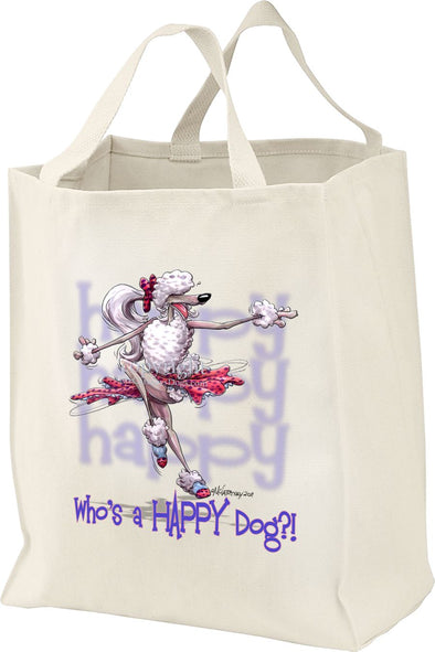 Poodle  White - Who's A Happy Dog - Tote Bag