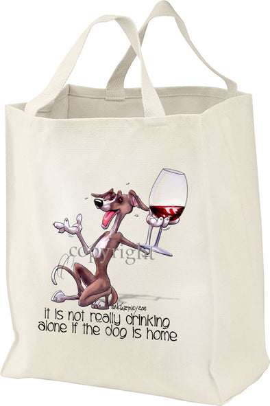 Italian Greyhound - It's Not Drinking Alone - Tote Bag