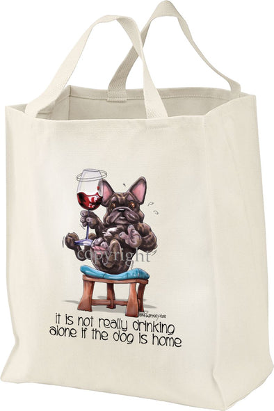 French Bulldog - It's Not Drinking Alone - Tote Bag