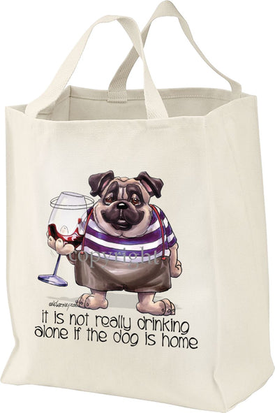 Pug - It's Not Drinking Alone - Tote Bag