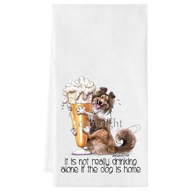 Shetland Sheepdog - Drink Alone Beer - It's Not Drinking Alone - Towel