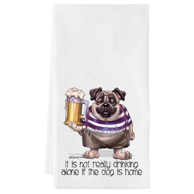 Pug - Drink Alone Beer - It's Not Drinking Alone - Towel