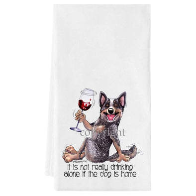 Australian Cattle Dog - It's Not Drinking Alone - Towel