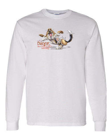 Basset Hound - Dance Like Everyones Watching - Long Sleeve T-Shirt