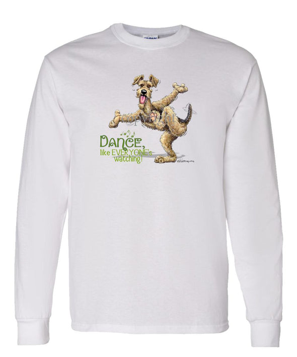 Airedale Terrier - Dance Like Everyones Watching - Long Sleeve T-Shirt