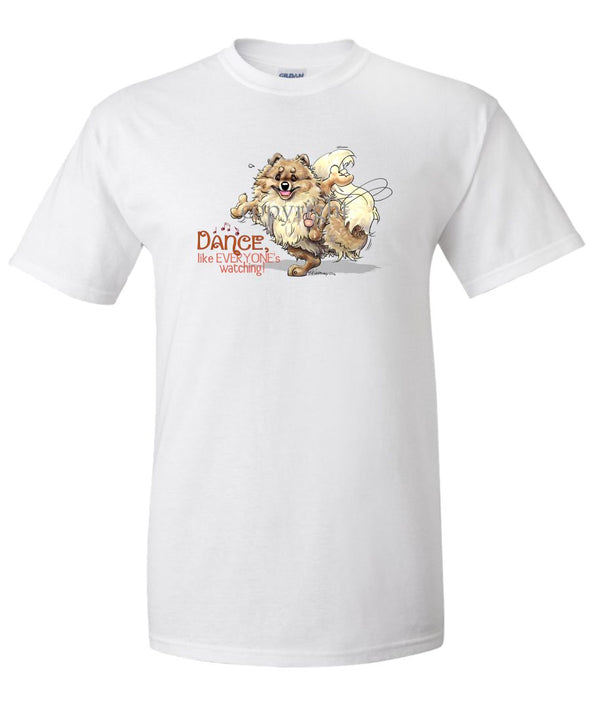 Pomeranian - Dance Like Everyones Watching - T-Shirt