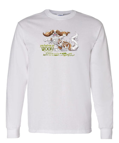 Cavalier King Charles - You Had Me at Woof - Long Sleeve T-Shirt