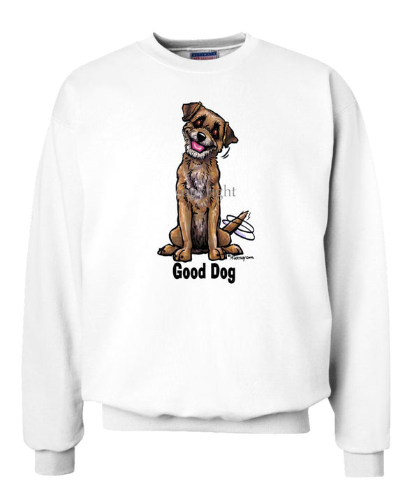 Border Terrier - Good Dog - Sweatshirt