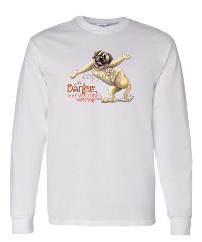 Mastiff - Dance Like Everyones Watching - Long Sleeve T-Shirt
