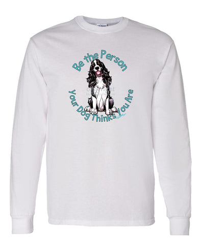 English Springer Spaniel - Be The Person - Long Sleeve T-Shirt
