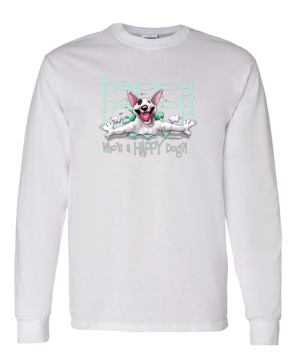 Bull Terrier - Who's A Happy Dog - Long Sleeve T-Shirt