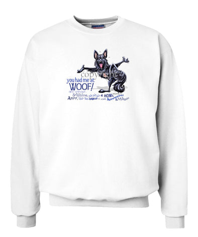 Belgian Sheepdog - You Had Me at Woof - Sweatshirt