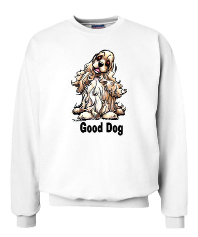 Cocker Spaniel - Good Dog - Sweatshirt