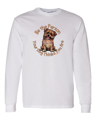 Norfolk Terrier - Be The Person - Long Sleeve T-Shirt