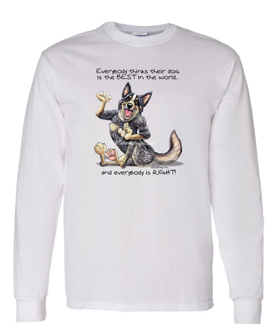 Australian Cattle Dog - Best Dog in the World - Long Sleeve T-Shirt