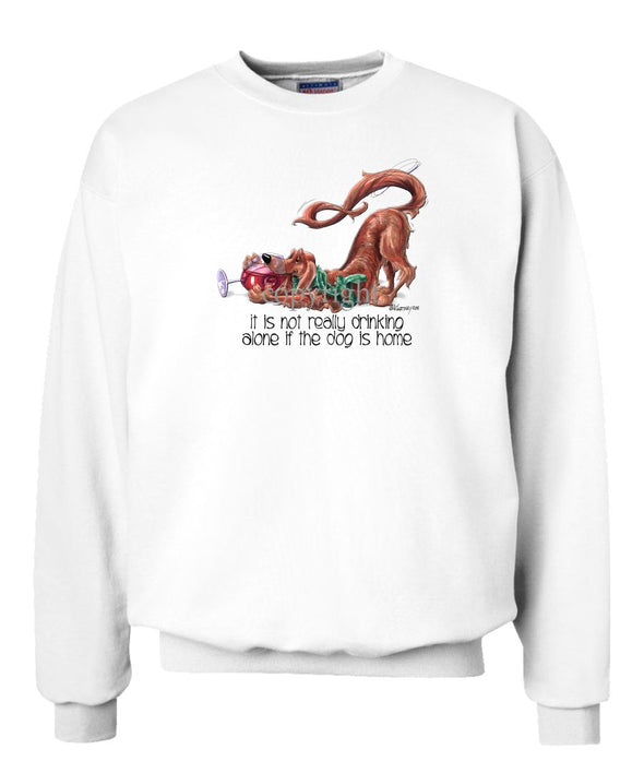 Irish Setter - It's Not Drinking Alone - Sweatshirt