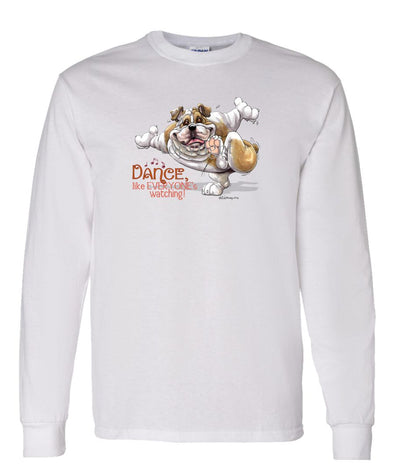 Bulldog - Dance Like Everyones Watching - Long Sleeve T-Shirt
