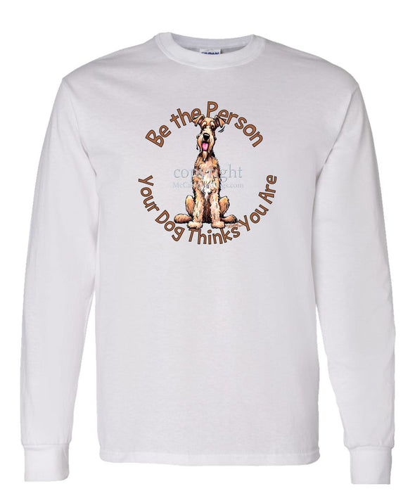 Airedale Terrier - Be The Person - Long Sleeve T-Shirt
