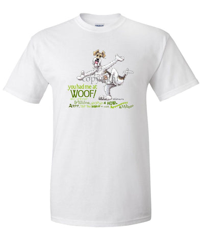 Wire Fox Terrier - You Had Me at Woof - T-Shirt