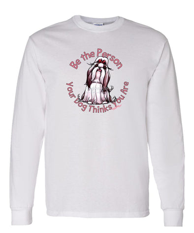 Shih Tzu - Be The Person - Long Sleeve T-Shirt