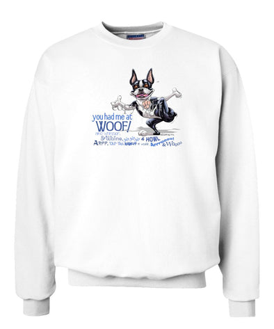 Boston Terrier - You Had Me at Woof - Sweatshirt