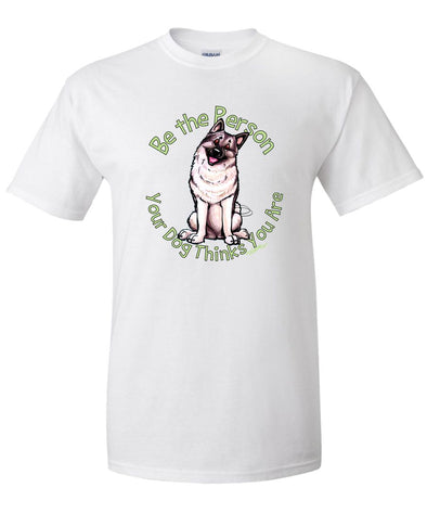 Norwegian Elkhound - Be The Person - T-Shirt