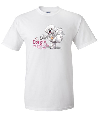 Bichon Frise - Dance Like Everyones Watching - T-Shirt