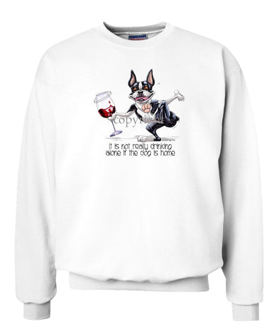 Boston Terrier - It's Drinking Alone 2 - Sweatshirt