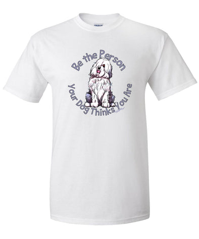 Old English Sheepdog - Be The Person - T-Shirt