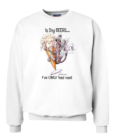 Chinese Crested - Dog Beers - Sweatshirt