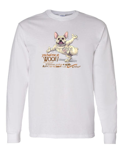 French Bulldog - You Had Me at Woof - Long Sleeve T-Shirt