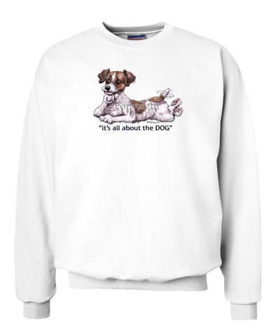 Parson Russell Terrier - All About The Dog - Sweatshirt