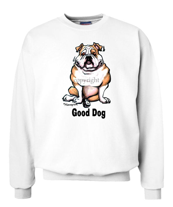 Bulldog - Good Dog - Sweatshirt