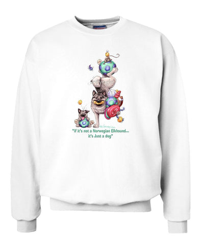Norwegian Elkhound - Not Just A Dog - Sweatshirt