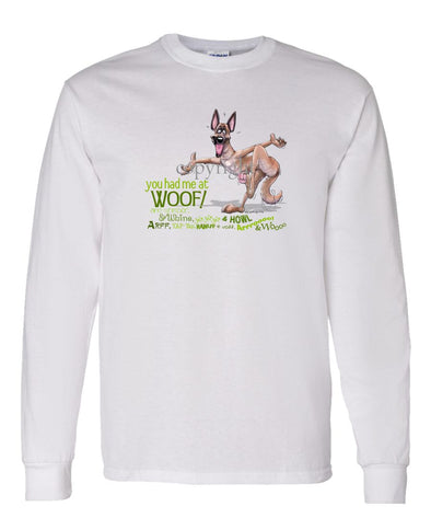 Belgian Malinois - You Had Me at Woof - Long Sleeve T-Shirt