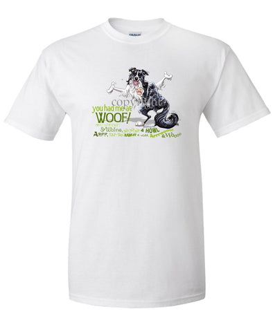 Border Collie - You Had Me at Woof - T-Shirt