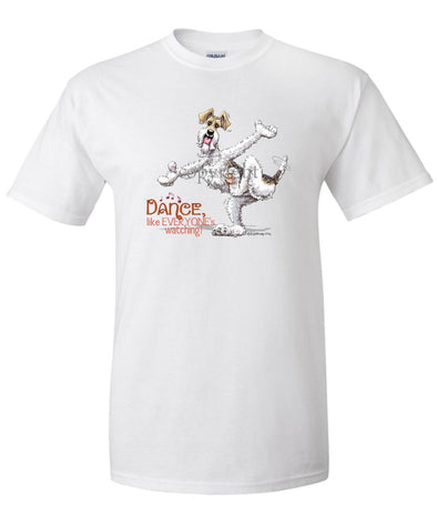 Wire Fox Terrier - Dance Like Everyones Watching - T-Shirt