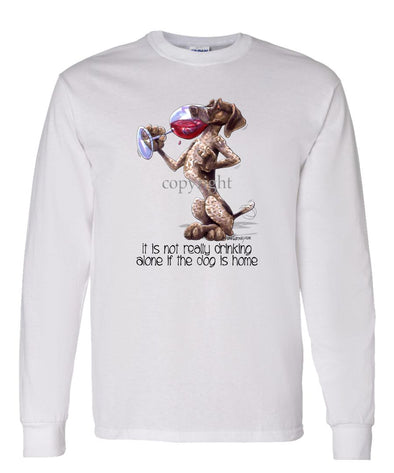 German Shorthaired Pointer - It's Not Drinking Alone - Long Sleeve T-Shirt