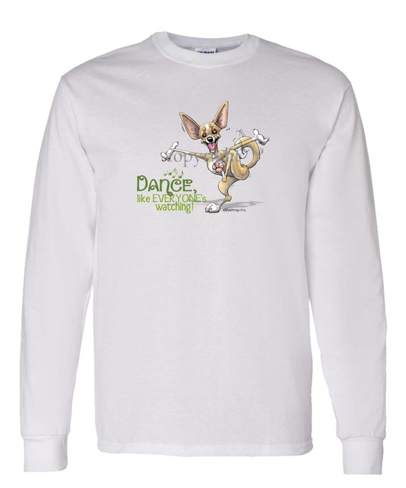 Chihuahua - Dance Like Everyones Watching - Long Sleeve T-Shirt