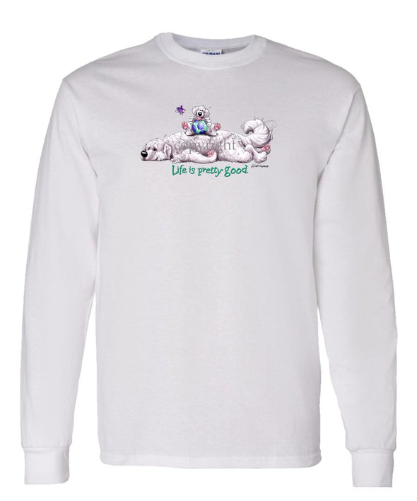 Great Pyrenees - Life Is Pretty Good - Long Sleeve T-Shirt