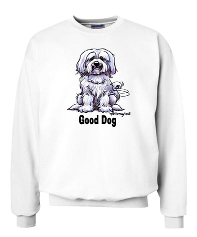Havanese - Good Dog - Sweatshirt