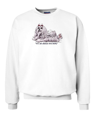 Maltese - All About The Dog - Sweatshirt