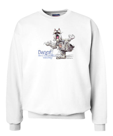 Schnauzer - Dance Like Everyones Watching - Sweatshirt