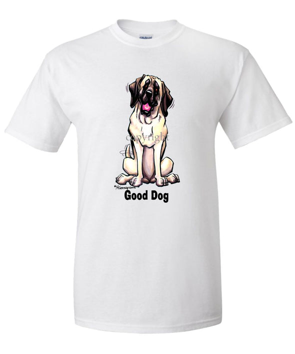 Mastiff - Good Dog - T-Shirt