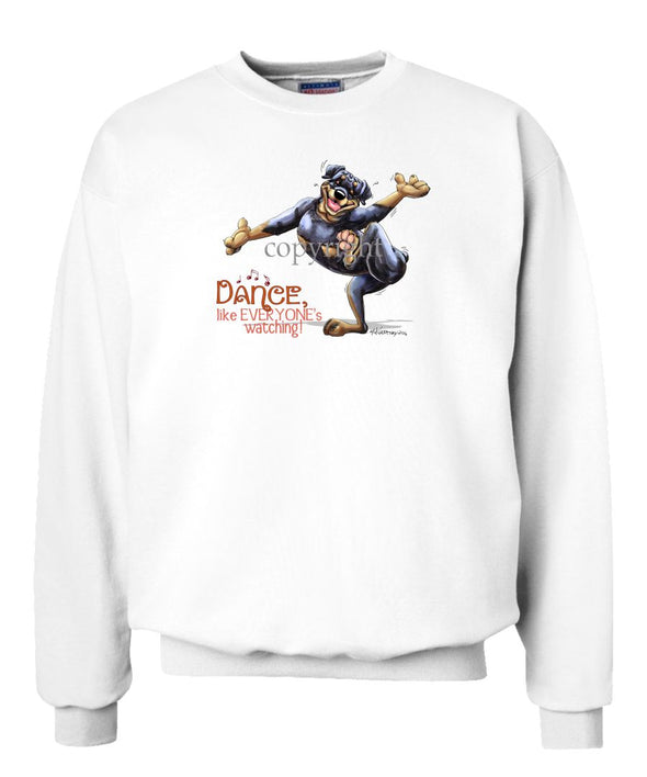Rottweiler - Dance Like Everyones Watching - Sweatshirt