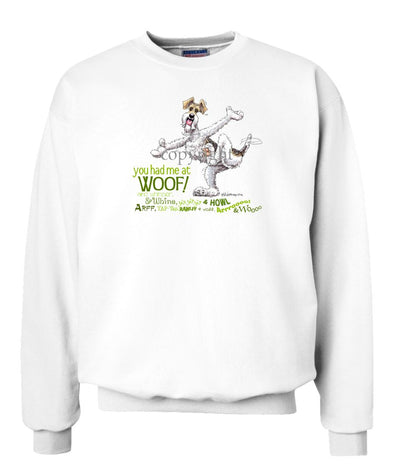 Wire Fox Terrier - You Had Me at Woof - Sweatshirt