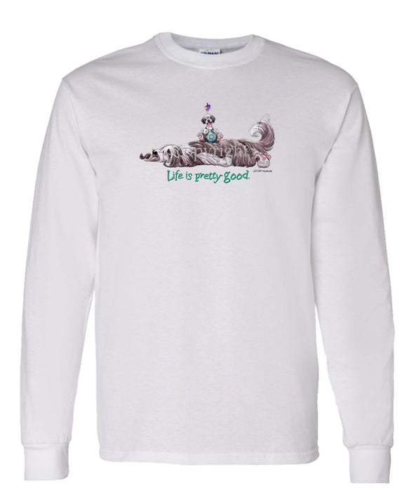 Bearded Collie - Life Is Pretty Good - Long Sleeve T-Shirt
