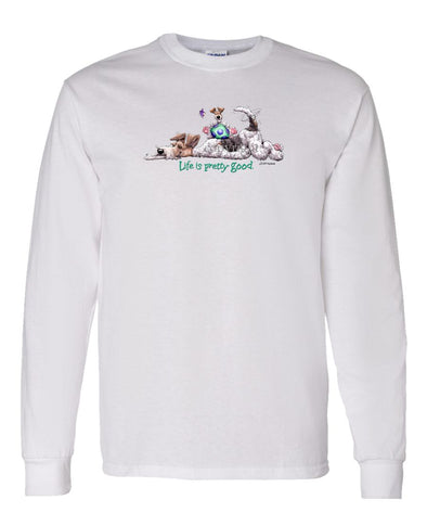Wire Fox Terrier - Life Is Pretty Good - Long Sleeve T-Shirt