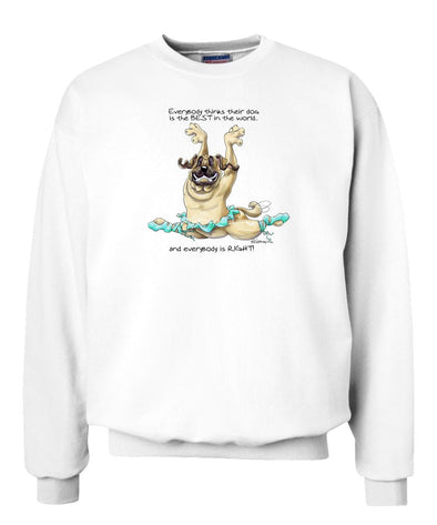 Mastiff - Best Dog in the World - Sweatshirt